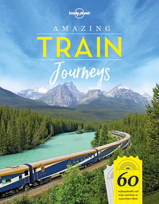 Amazing Train Journeys (Amazing Journeys) Cover Image