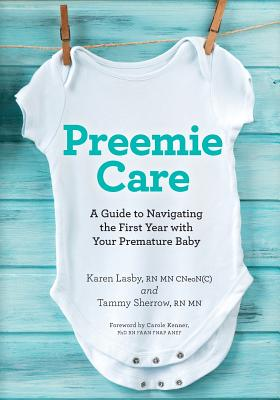 Preemie Care: A Guide to Navigating the First Year with Your Premature Baby Cover Image