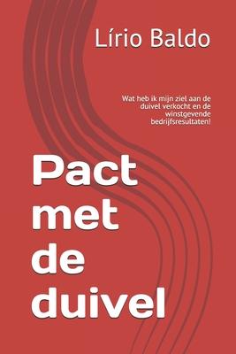 Pact met de duivel: Wat heb ik mijn ziel aan de duivel verkocht en de winstgevende bedrijfsresultaten! Cover Image