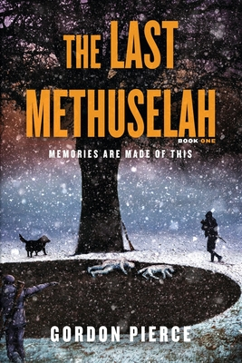The Last Methuselah: Book One - Memories Are Made of This Cover Image