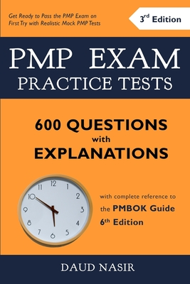 PMP Exam Practice Tests - 600 Questions with Explanations: with complete reference to the PMBOK Guide 6th Edition Cover Image