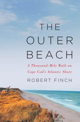 The Outer Beach: A Thousand-Mile Walk on Cape Cod's Atlantic Shore Cover Image