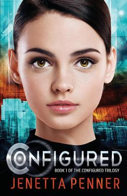 Configured: Book #1 in The Configured Trilogy Cover Image