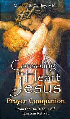 Consoling the Heart of Jesus - Prayer Companion Cover Image