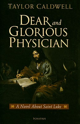Dear and Glorious Physician: A Novel about Saint Luke Cover Image