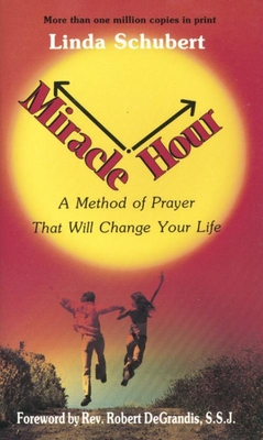 Miracle Hour: A Method of Prayer That Will Change Your Life Cover Image