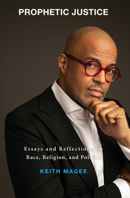 Prophetic Justice: Essays and Reflections on Race, Religion, and Politics Cover Image