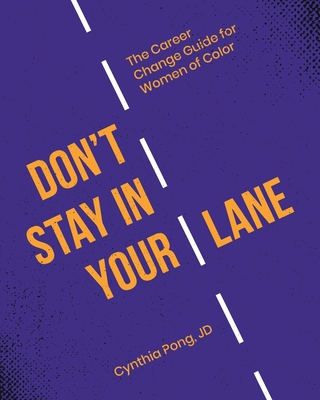 Don't Stay in Your Lane: The Career Change Guide for Women of Color Cover Image