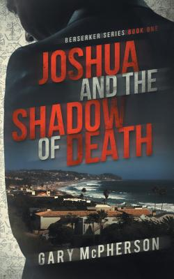 Cover for Joshua and the Shadow of Death (Berserker #1)
