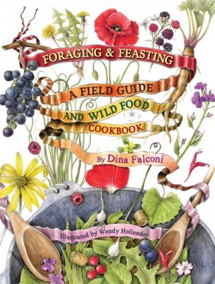 Foraging & Feasting: A Field Guide and Wild Food Cookbook  Cover Image