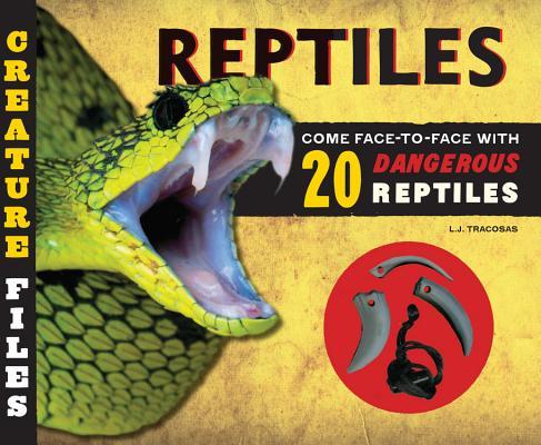 Creature Files: Reptiles: Come Face-To-Face with 20 Dangerous Reptiles Cover Image