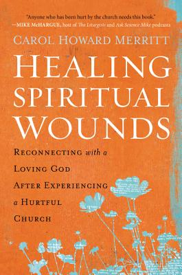Healing Spiritual Wounds: Reconnecting with a Loving God After Experiencing a Hurtful Church Cover Image