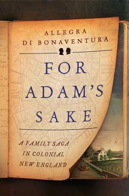 For Adam's Sake: A Family Saga in Colonial New England Cover Image
