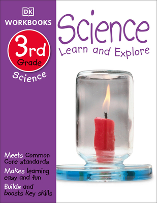 DK Workbooks: Science, Third Grade: Learn and Explore Cover Image