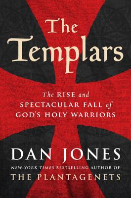 The Templars: The Rise and Spectacular Fall of God's Holy Warriors Cover Image