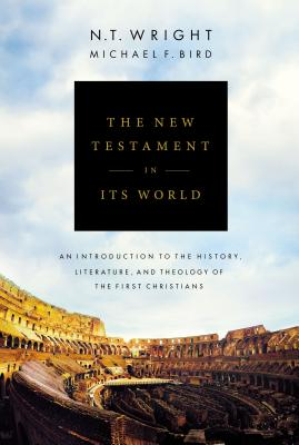 The New Testament in Its World: An Introduction to the History, Literature, and Theology of the First Christians cover