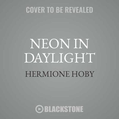 Neon in Daylight Lib/E Cover Image