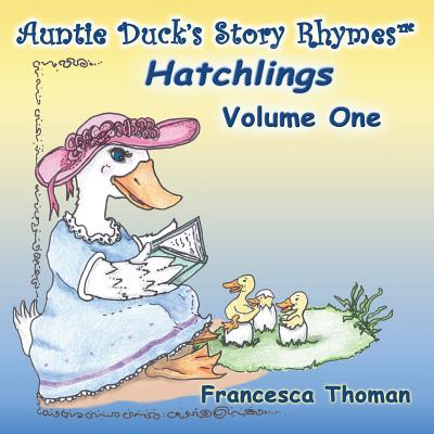 Auntie Duck's Story Rhymes(TM): Hatchlings - Volume One Cover Image