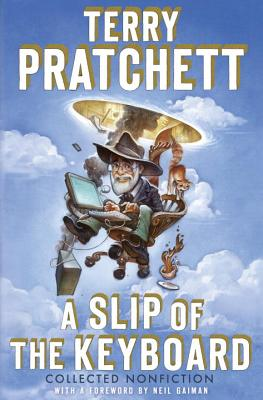A Slip of the Keyboard: Collected Nonfiction (Hardcover) By Terry Pratchett, Neil Gaiman