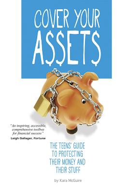 Cover Your Assets: The Teens' Guide to Protecting Their Money and Their Stuff (Financial Literacy for Teens) Cover Image