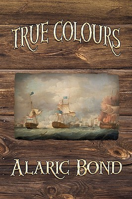 True Colours (the Third Book in the Fighting Sail Series) Cover Image