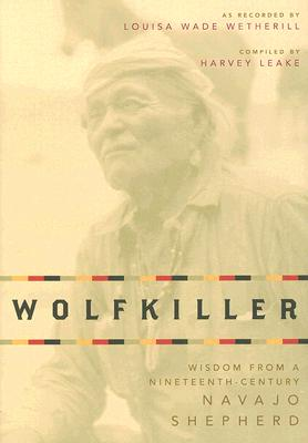 Wolfkiller: Wisdom from a Nineteenth-Century Navajo Shephered Cover Image