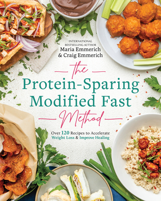 The Protein-Sparing Modified Fast Method: Over 100 Recipes to Accelerate Weight Loss & Improve Healing Cover Image
