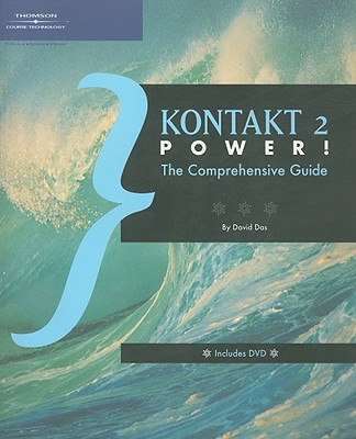 Kontakt 2 Power!: The Comprehensive Guide [With DVD] Cover Image