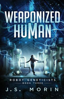 Weaponized Human (Robot Geneticists #3) Cover Image