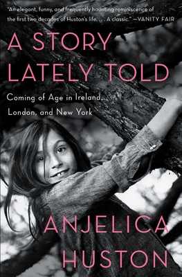 A Story Lately Told: Coming of Age in Ireland, London, and New York Cover Image