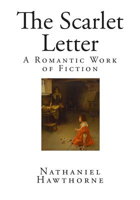 an overview of the puritanism in the novel the scarlet letter by nathaniel hawthorne See how the author uses puritanism as a tool to  the scarlet letter:  characters, symbols & themes feminism in  nathaniel hawthorne's 1850  novel the scarlet letter, is, in many respects, the author's way of exorcising  family demons.