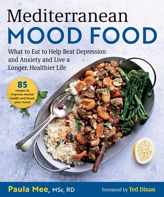 Mediterranean Mood Food: What to Eat to Help Beat Depression and Anxiety and Live a Longer, Healthier Life Cover Image