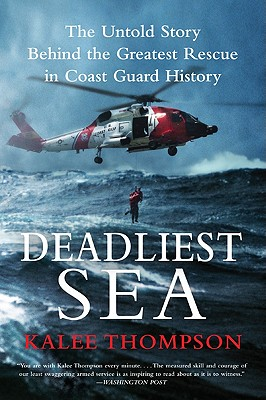 Deadliest Sea: The Untold Story Behind the Greatest Rescue in Coast Guard History Cover Image