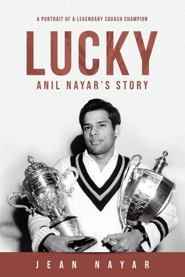 Lucky-Anil Nayar's Story: A Portrait of a Legendary Squash Champion Cover Image