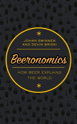 Beeronomics: How Beer Explains the World Cover Image