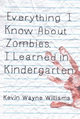 Everything I Know about Zombies, I Learned in Kindergarten Cover Image