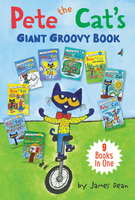 Pete the Cat's Giant Groovy Book: 9 Books in One (My First I Can Read) Cover Image