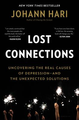 Lost Connections: Uncovering the Real Causes of Depression – and the Unexpected Solutions Cover Image
