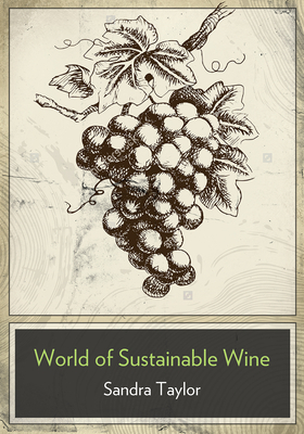 The Business of Sustainable Wine: How to Build Brand Equity in a 21 Century Wine Industry Cover Image