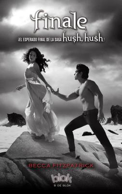 Finale Hush Hush 4 / Hush Hush 4 (Hush, Hush) Cover Image