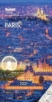 Fodor's Paris 25 Best 2021 (Full-Color Travel Guide) Cover Image