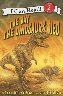 The Day the Dinosaurs Died (I Can Read Level 2) Cover Image