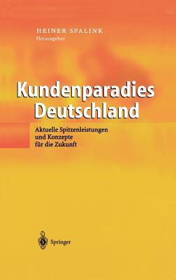 Kundenparadies Deutschland: Aktuelle Spitzenleistungen Und Konzepte Für Die Zukunft Cover Image