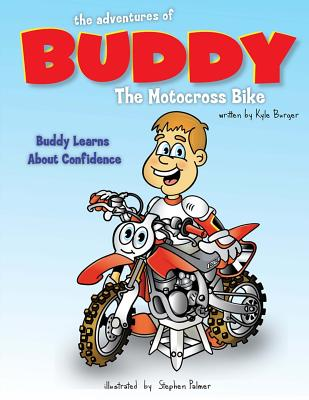 The Adventures of Buddy the Motocross Bike: Buddy Learns Confidence Cover Image