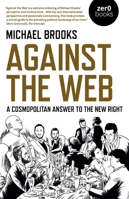 Against the Web: A Cosmopolitan Answer to the New Right Cover Image