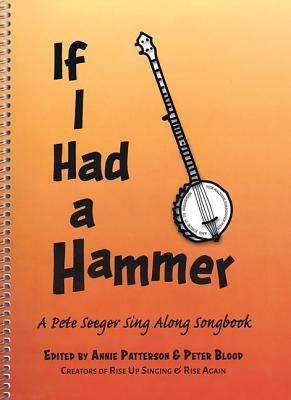 If I Had a Hammer: A Pete Seeger Sing-Along Songbook Cover Image