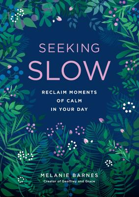 Seeking Slow: Reclaim Moments of Calm in Your Day (Live Well #8) Cover Image