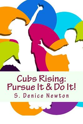 Cubs Rising: Pursue It & Do It! Cover Image