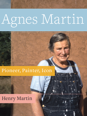 Agnes Martin: Pioneer, Painter, Icon Cover Image