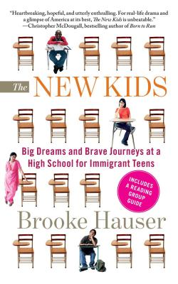 The New Kids: Big Dreams and Brave Journeys at a High School for Immigrant Teens Cover Image